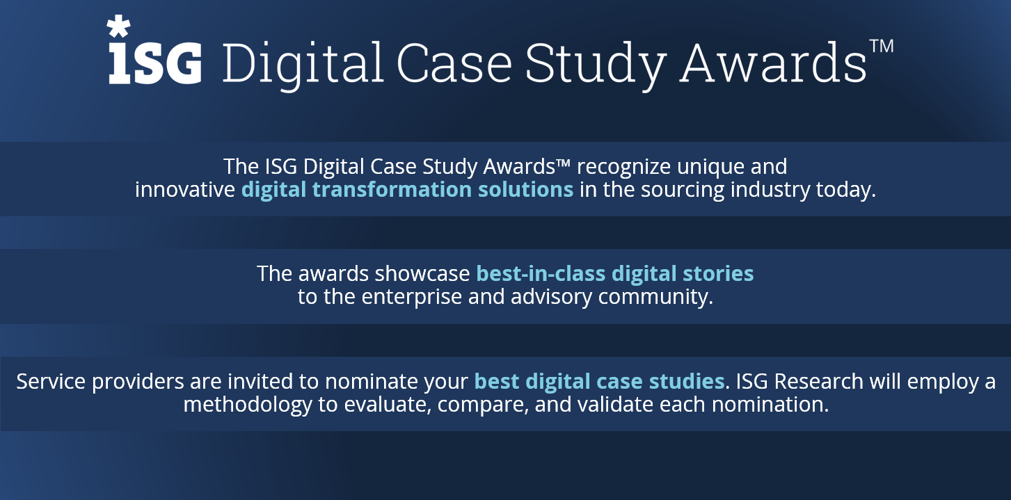 The ISG Digital Case Study Awards™ recognize unique and innovative digital transformation solutions in the sourcing industry today.